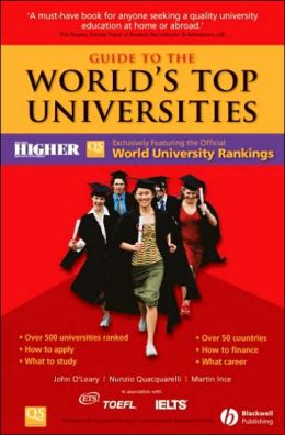 Guide to the World's Top Universities: Exclusively featuring the complete THES / QS World University Rankings
