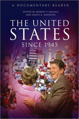 The United States Since 1945 : A Documentary Reader