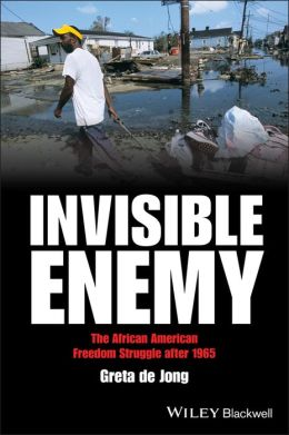 Invisible Enemy: The African American Freedom Struggle after 1965