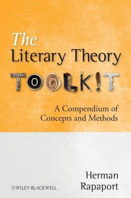 The Literary Theory Toolkit: A Compendium of Concepts and Methods