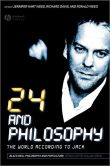 Book Cover Image. Title: 24 and Philosophy:  The World According to Jack, Author: Jennifer Hart Weed