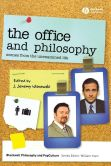 Book Cover Image. Title: The Office and Philosophy:  Scenes from the Unexamined Life, Author: J. Jeremy Wisnewski