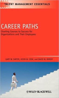 Career Paths: Charting Courses to Success for Organizations and Their Employees