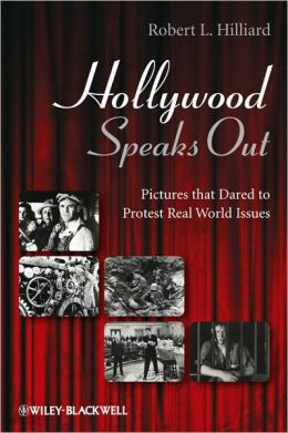 Hollywood Speaks Out: Pictures That Dared to Protest Real World Issues
