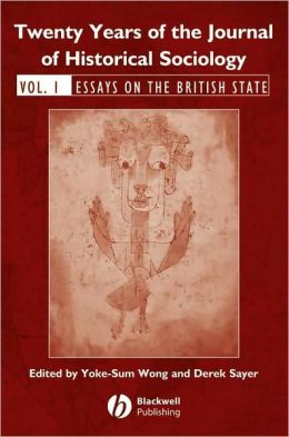 Twenty Years of the Journal of Historical Sociology: Essays on the British State