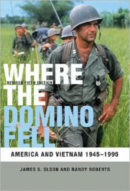Where the Domino Fell: America and Vietnam 1945-1995