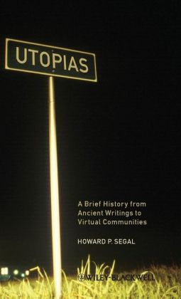 Utopias: A Brief History from Ancient Writings to Virtual Communities