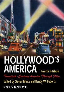 Hollywood's America: Twentieth-Century America Through Film