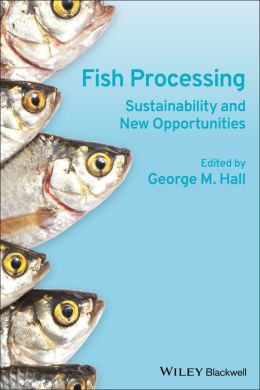 Fish Processing: Sustainability and New Opportunities