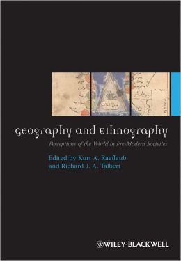 Geography and Ethnography: Perceptions of the World in Pre-Modern Societies