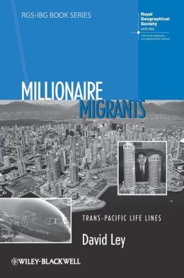 Millionaire Migrants: Trans-Pacific Life Lines