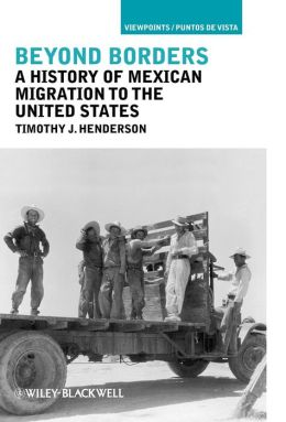 Beyond Borders: A History of Mexican Migration to the United States