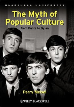 The Myth of Popular Culture: From Dante to Dylan