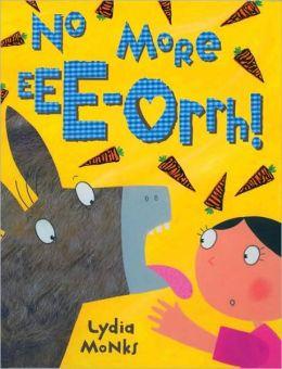 No More Eee-orrh! Board Book
