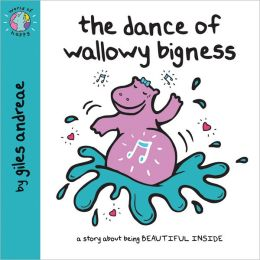 The Dance of Wallowy Bigness
