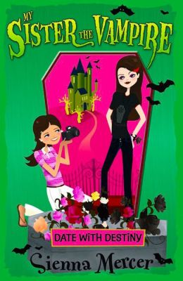 Date with Destiny (My Sister the Vampire Series #10)