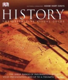 History : The Definitive Visual Guide - from the Dawn of Civilization to the Present Day