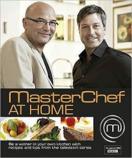 Masterchef at Home: Be a Winner in Your Own Kitchen with Recipes and Tips from the Television Series. [Editors, Emma Callery, Diana Vowles