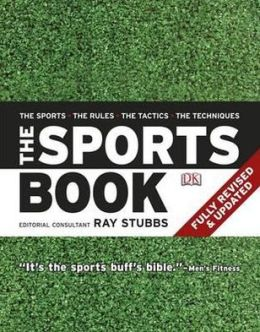 The Sports Book: The Sports, the Rules, the Tactics, the Techniques.