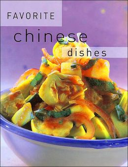 Favorite Chinese Dishes (Favorite Recipes Series)