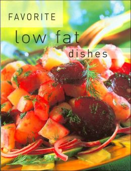 Favorite Low Fat Dishes (Favorite Recipes Series)