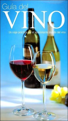 Guia del vino: Una aproximacion para principiantes
