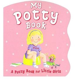 My Potty Book: A Potty Book for Little Girls