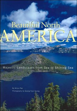 Beautiful North America: Majestic Landscapes from Sea to Shining Sea