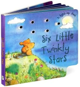 Six Little Twinkly Stars: A Light-Up Book