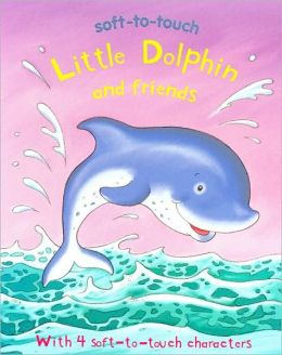 Soft-to-Touch Little Dolphin and Friends