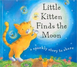Little Kitten Finds the Moon: A Sparkly Story to Share