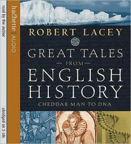 Great Tales from English History : Cheddar Man to DNA