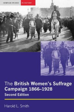 The British Women's Suffrage Campaign: 1866-1928