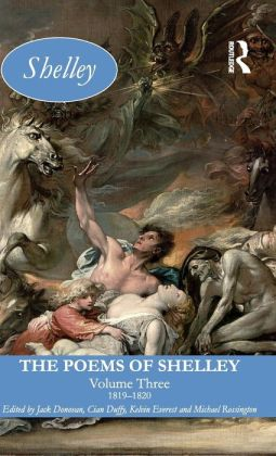 The Poems of Shelley: Volume 3: 1819 - 1820