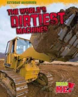 World's Dirtiest Machines