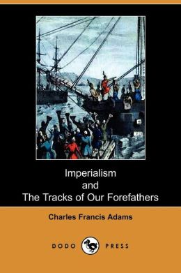 Imperialism And The Tracks Of Our Forefathers