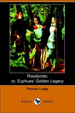 Rosalynde; Or, Euphues' Golden Legacy (Dodo Press)