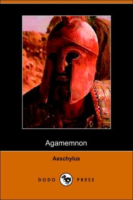 The Agamemnon of Aeschylus, Translated I