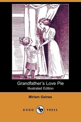 Grandfather's Love Pie (Illustrated Edition)