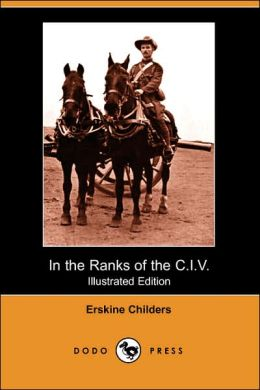 In The Ranks Of The C.I.V. (Illustrated Edition)