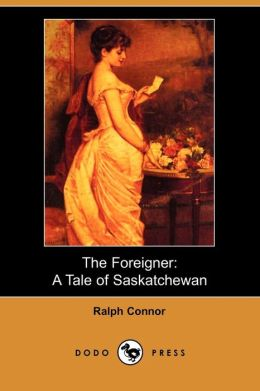 The Foreigner: A Tale of Saskatchewan