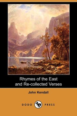 Rhymes of the East and Re-Collected Verses
