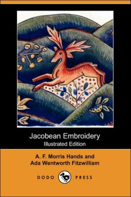 Jacobean Embroidery (Illustrated Edition)