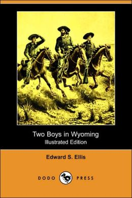 Two Boys In Wyoming (Illustrated Edition)