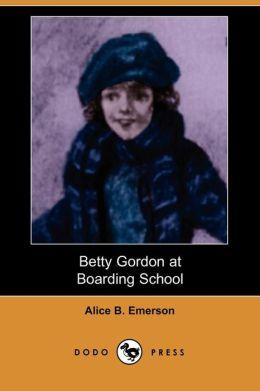 Betty Gordon At Boarding School (Dodo Press)