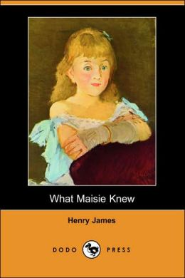 What Maisie Knew (Dodo Press)