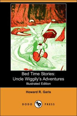 Bed Time Stories: Uncle Wiggily's Adventures