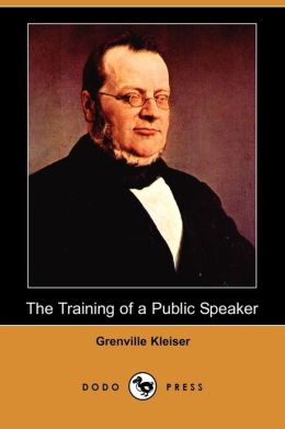 The Training Of A Public Speaker (Dodo Press)