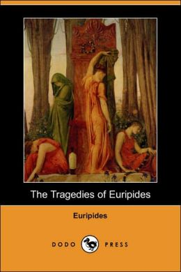 The Tragedies of Euripides