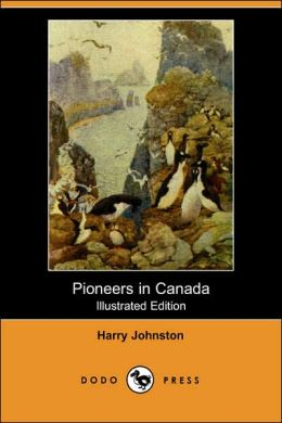 Pioneers In Canada (Illustrated Edition)